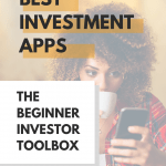 Best Investment Apps: The Beginner Investor Toolbox