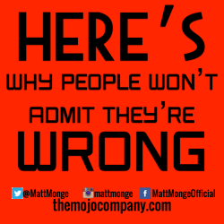 why people won't admit they're wrong