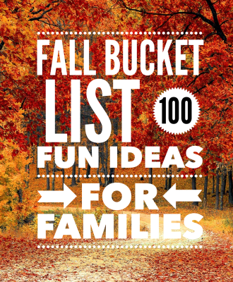 Fall Bucket List — 100 FUN Ideas for Families!