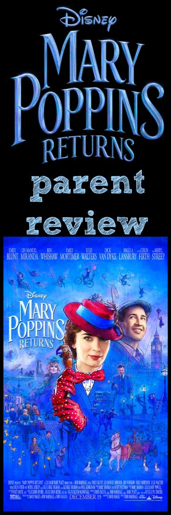 Mary Poppins Returns Parent Review, Mary Poppins Returns Review, Is Mary Poppins Returns Kid Friendly, Mary Poppins Returns Family Friendly, #MaryPoppinsReturns