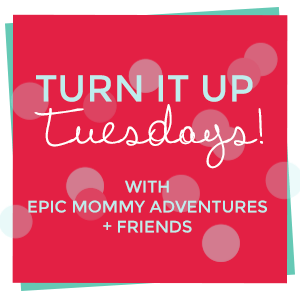 Turn it Up Tuesday 117