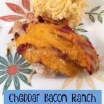 Cheddar Bacon Ranch Chicken Recipe