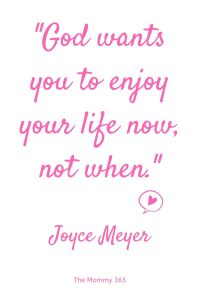 god-wants-you-to-enjoy-your-life-now-joyce-meyer-the-mommy-365.jpg?resize=200%2C300&ssl=1