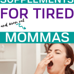 natural energy supplements for moms/how to boost energy as a mom