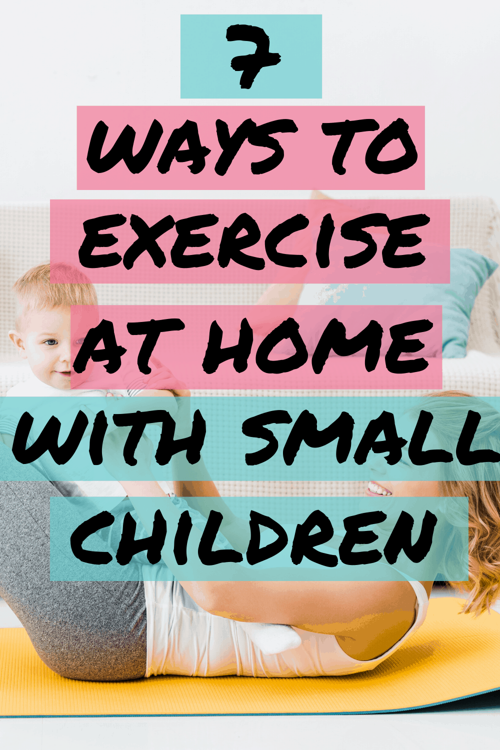 how to exercise with a toddler at home/how to exercise when you have kids/