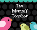 The Mommy Teacher