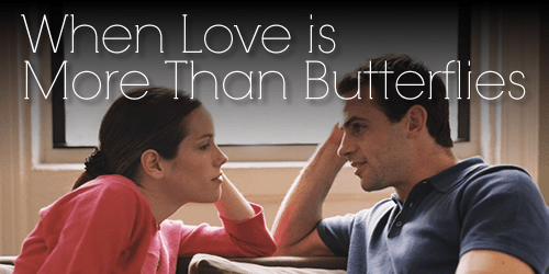 When Love is More Than Butterflies