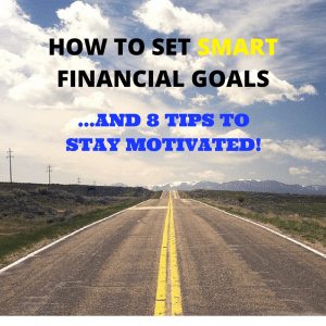 smart-financial-goals-and-8-tips-to-stay-motivated