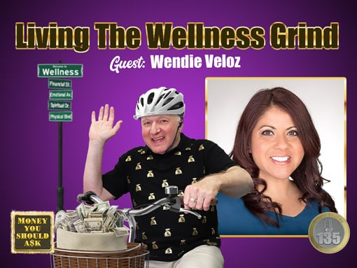 Living The Wellness Grind. Wendie Veloz