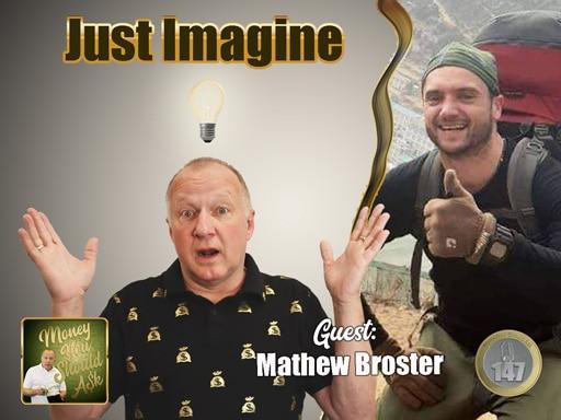 Just Imagine. Mathew Broster