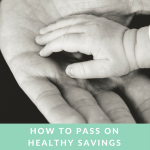 #11 – How to pass on healthy savings habits to your children