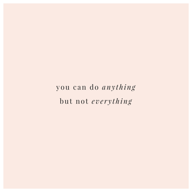 peach picture with text in middle 'you can do anything but not everything'