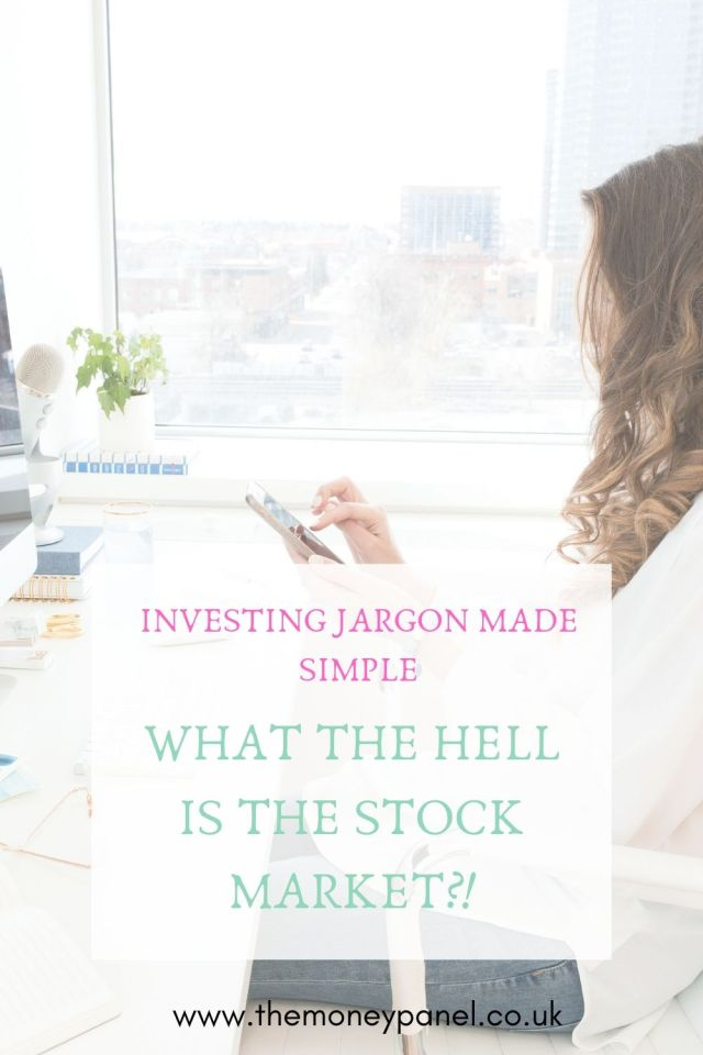 Investing Jargon Made Simple. What The Hell Is The Stock Market?