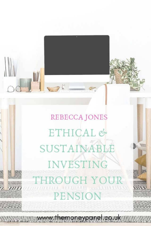 Sustainable and Ethical Investing through your Pension. How you can do good with your money while securing your own financial future with Rebecca Jones from Good With Money