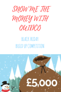Snow Me The Money with Quidco - Black Friday build up competition
