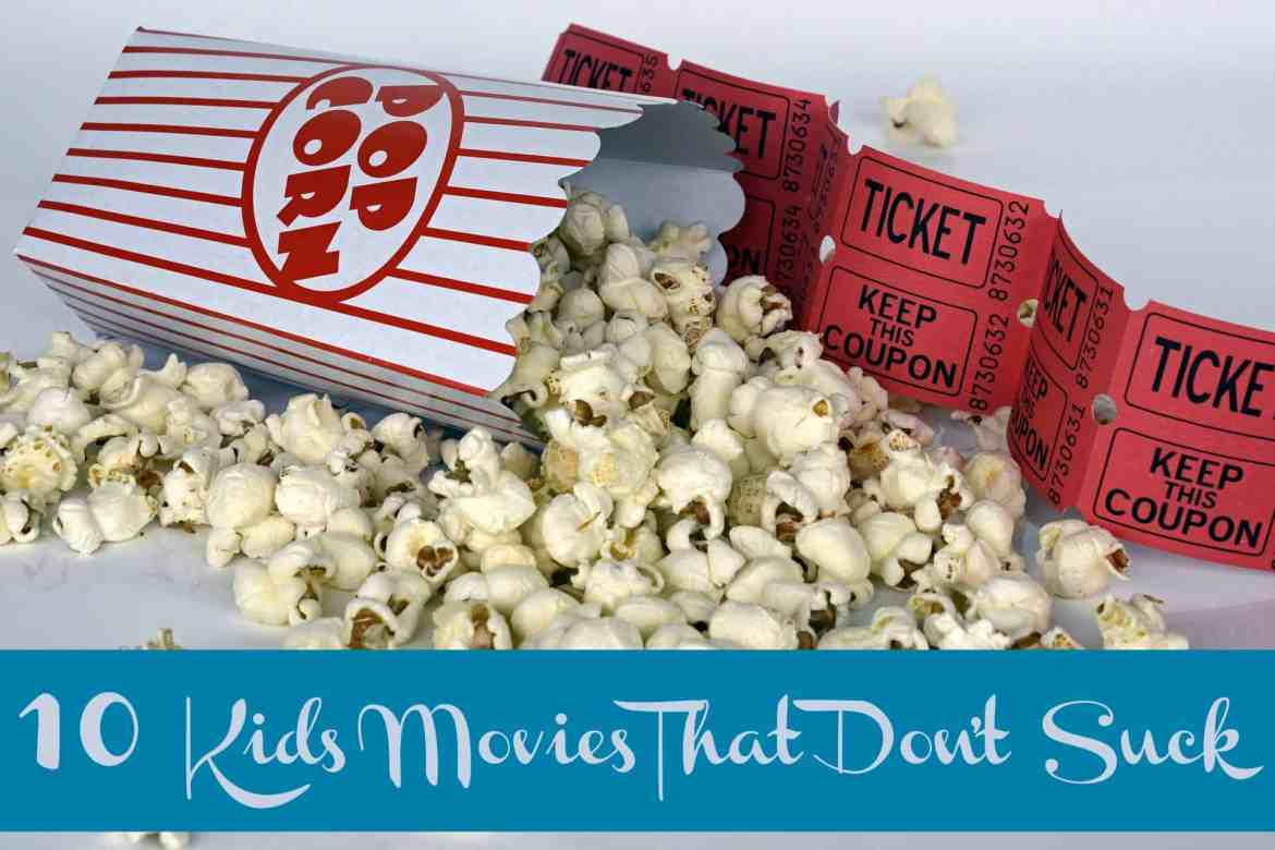1O FAVORITE KIDS MOVIES THAT DONT SUCK