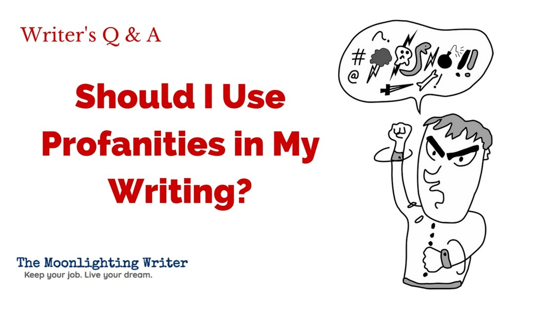 Should I Use Profanities in My Writing?