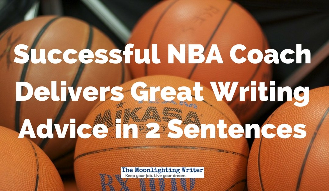 Successful NBA Coach Delivers Great Writing Advice in 2 Sentences