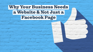 Why you need a website and not just a Facebook page.