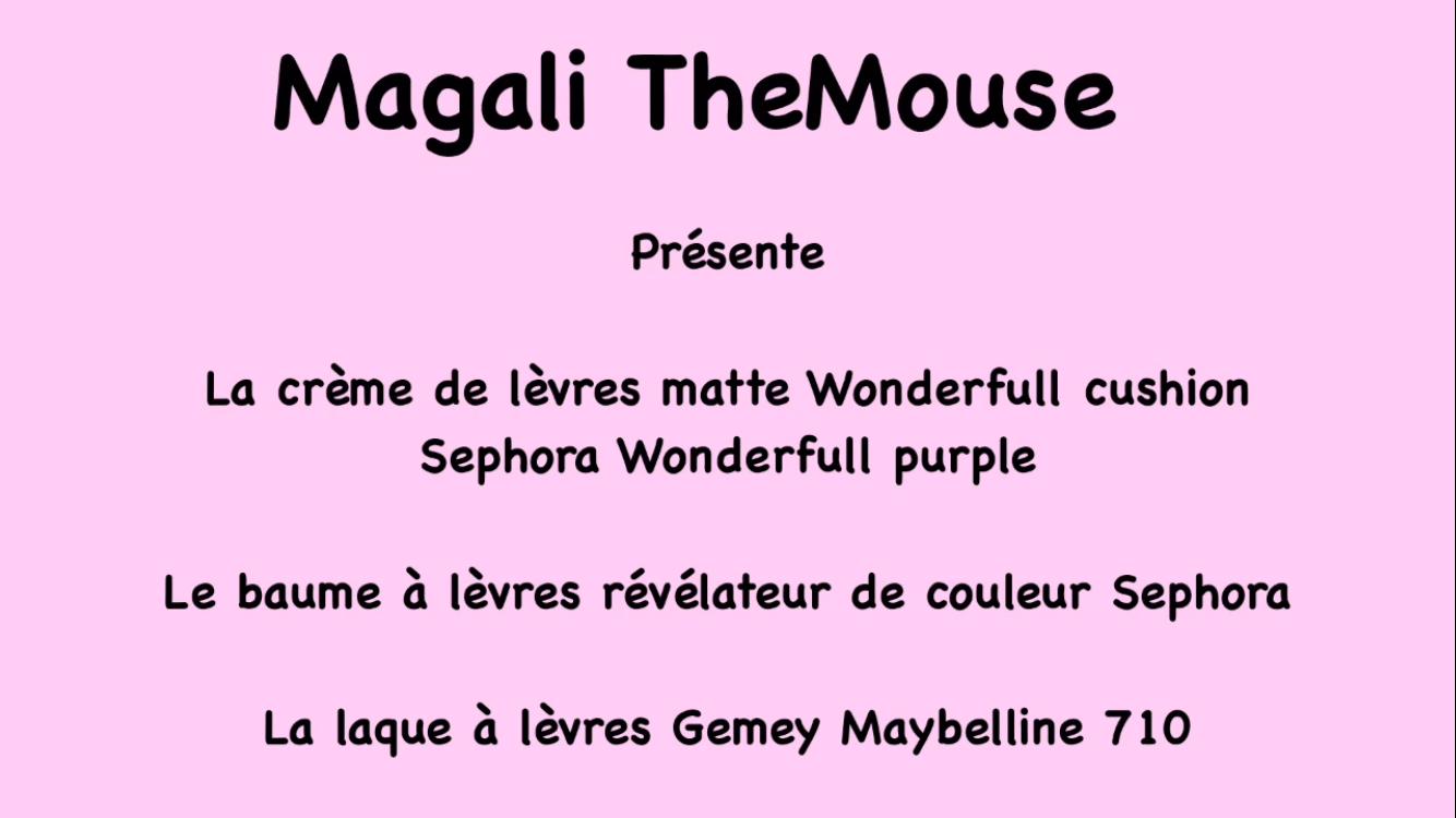 Les tests de TheMouse: 3 produits pour les lèvres: Sephora (Wonderful cushing, baume révélateur de couleur) et Gemey Maybelline (laque à lèvres)