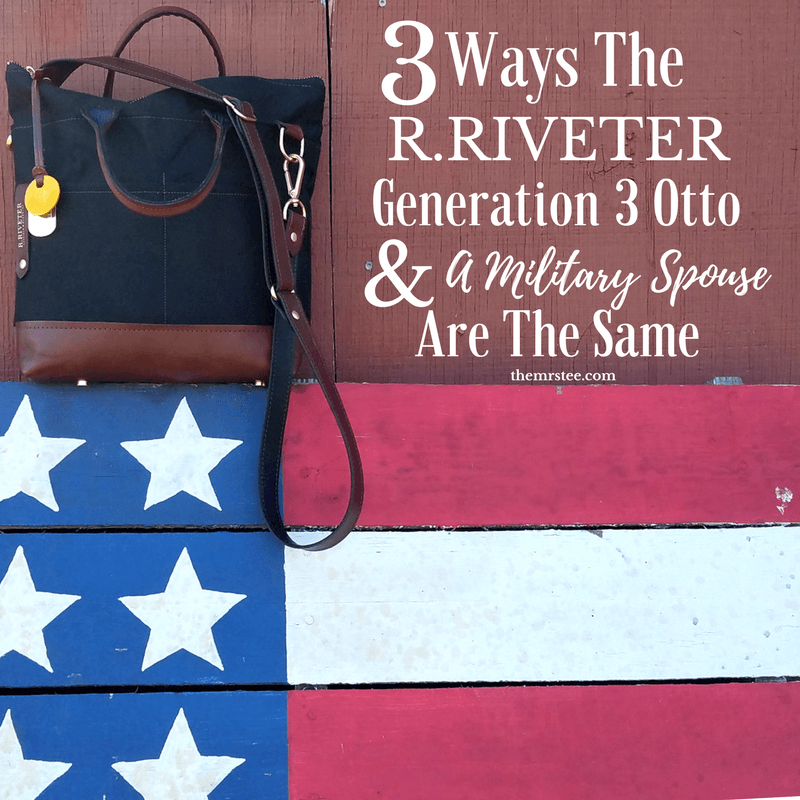 3 Ways The R.Riveter Generation 3 Otto & A Military Spouse Are The Same