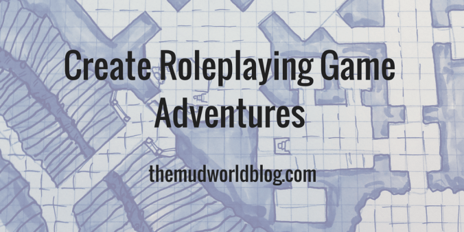 How to Create Roleplaying Game Adventures