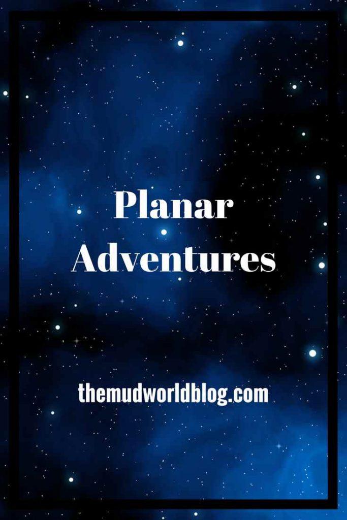 How to Create Planar Adventures