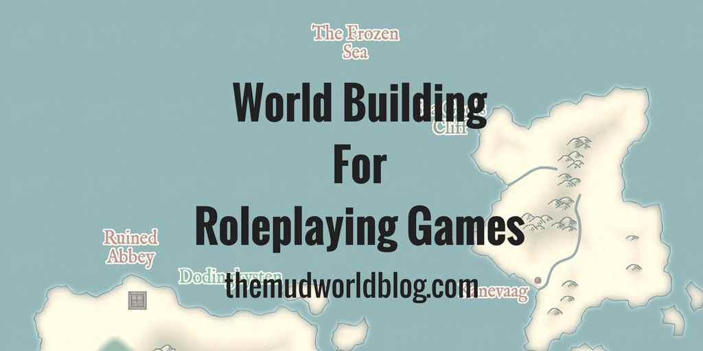 World Building For Roleplaying Games