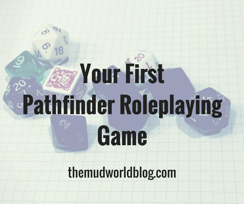 Your First Pathfinder Roleplaying Game - The Mudworld Blog