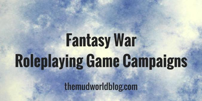 Fantasy War RPG Campaigns