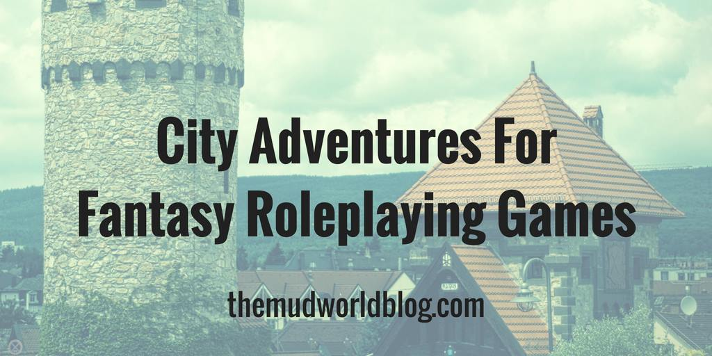 City Adventures for Fantasy Roleplaying Games