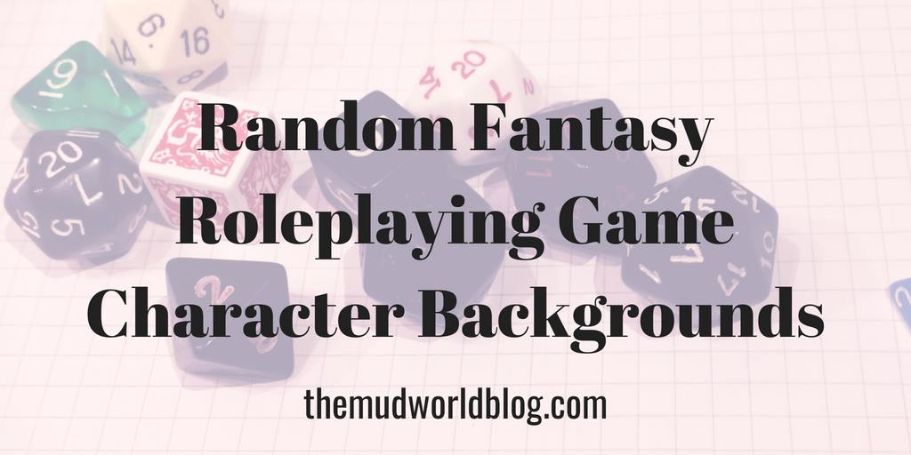 Random Fantasy Roleplaying Game Character Backgrounds