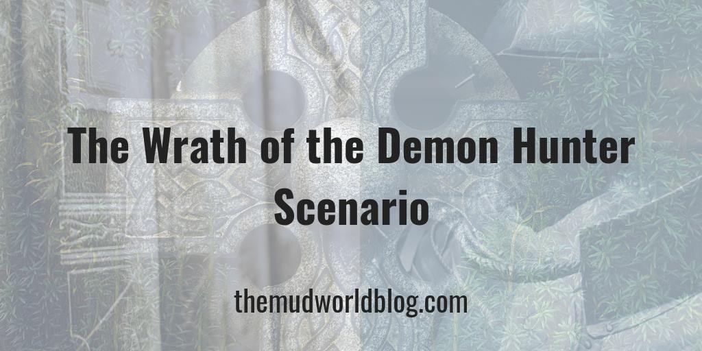 The Wrath of the Demon Hunter