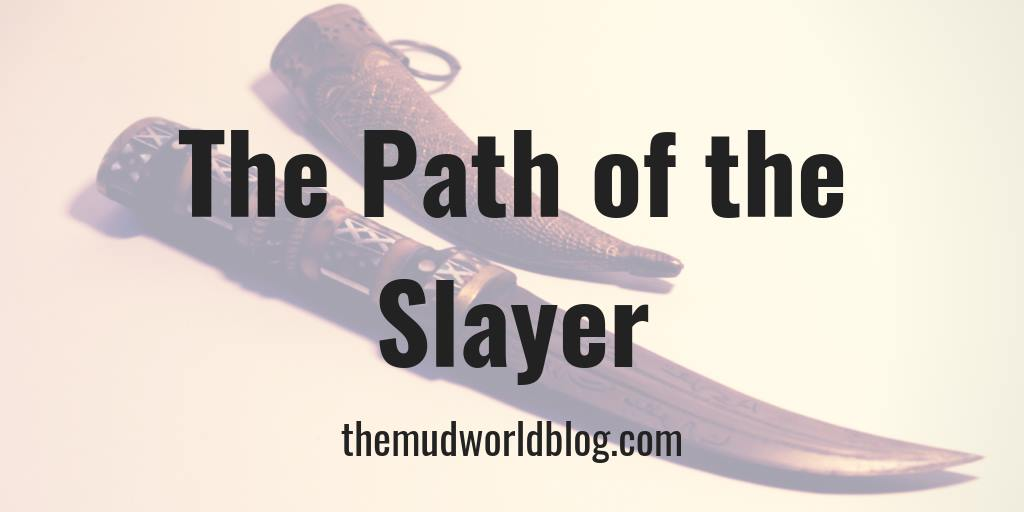 The Path of the Slayer