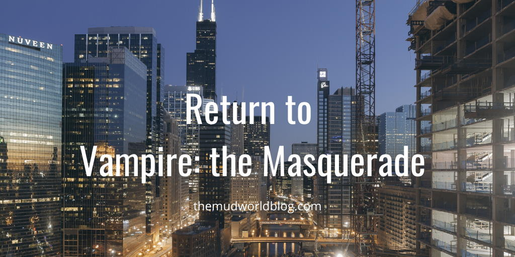 Returning to Vampire: the Masquerade