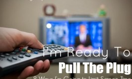 I'm Ready To Pull The Plug: 8 Ways I'm Going to Limit Screen Time