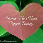When Her Heart Stopped Beating {Trigger Warning}