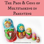 The Pros and Cons of Multitasking in Parenting