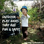 Outdoor Play Ideas that are Fun and Safe!