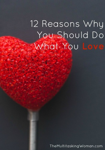 12 Reasons Why You Should Do What You Love