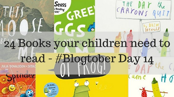 #Blogtober – Day 14 – 24 books your children need to read!