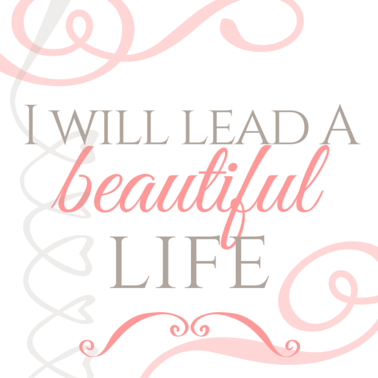 I will lead a beautiful life - The Mummy & The Minx