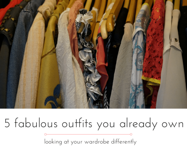 5 fabulous outfits you already own