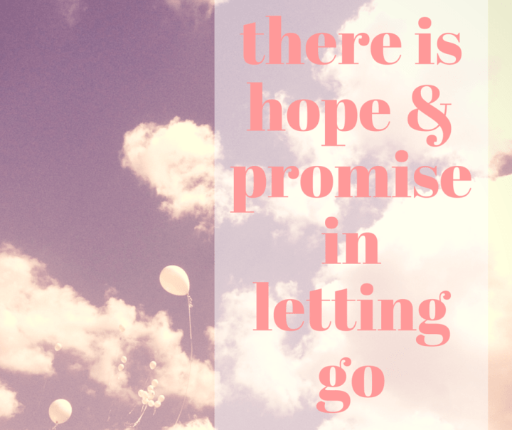 there is hope and promise in letting go