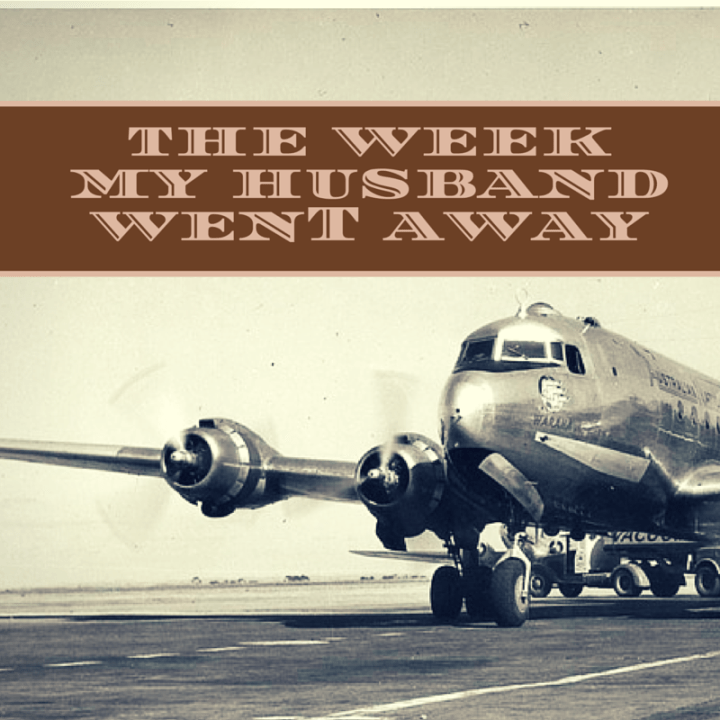 the week my husband was away