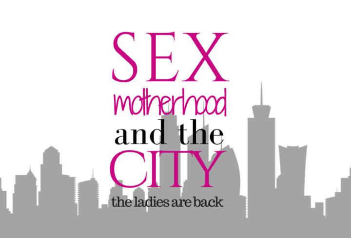 Sex, motherhood and the city
