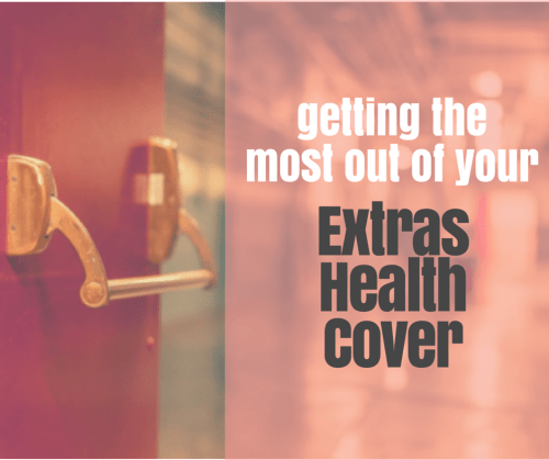 Getting the most out of your Extras Health