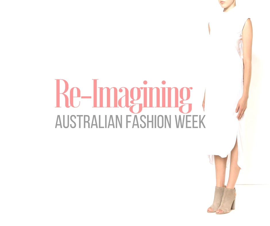 Re-Imagining Australian Fashion Week