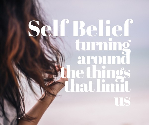 Self Belief - turning around