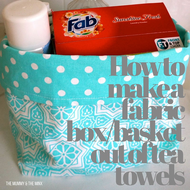 how to make fabric boxes from tea towels - the Mummy & the Minx